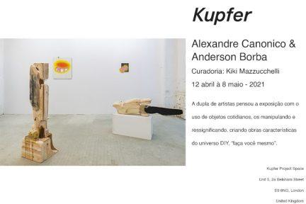 Notícias —Alexandre Canonico e Anderson Borba | Exposição Kupfer